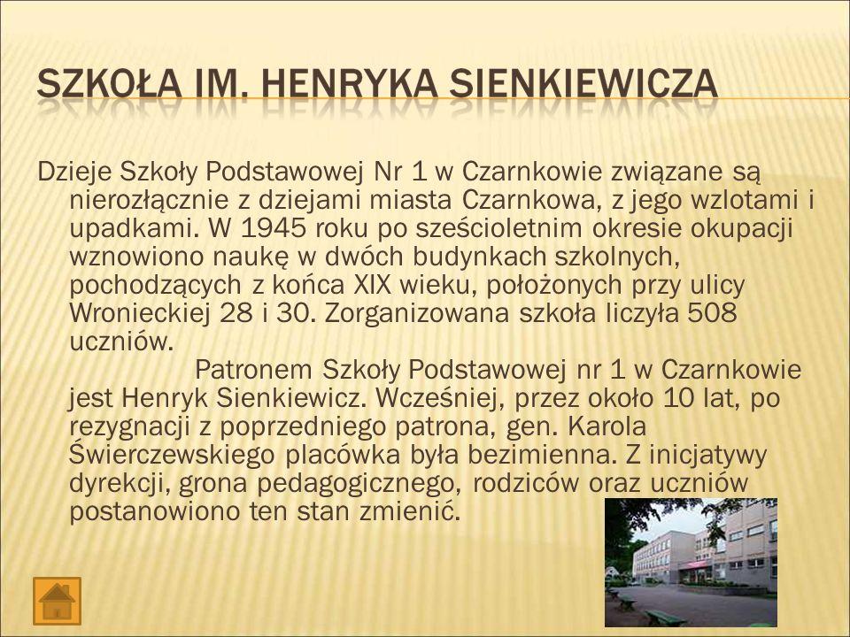 Dzieje Szkoły Podstawowej Nr 1 w Czarnkowie związane są nierozłącznie z dziejami miasta Czarnkowa, z jego wzlotami i upadkami.