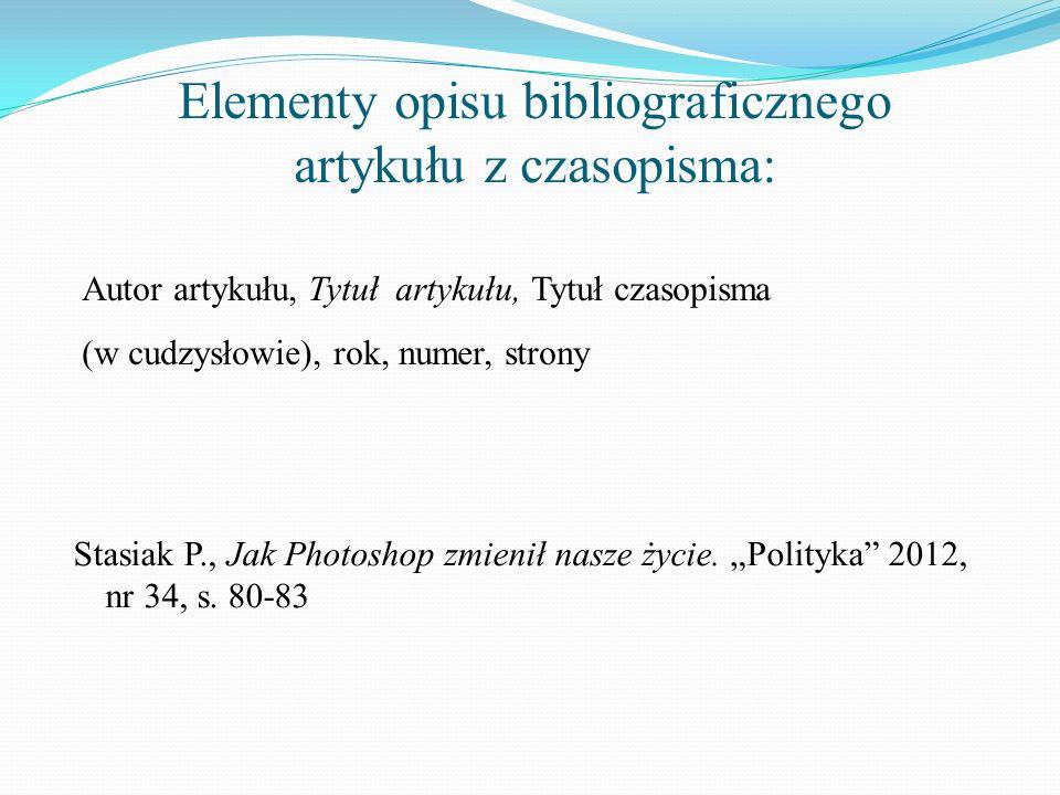 Elementy opisu bibliograficznego artykułu z czasopisma: