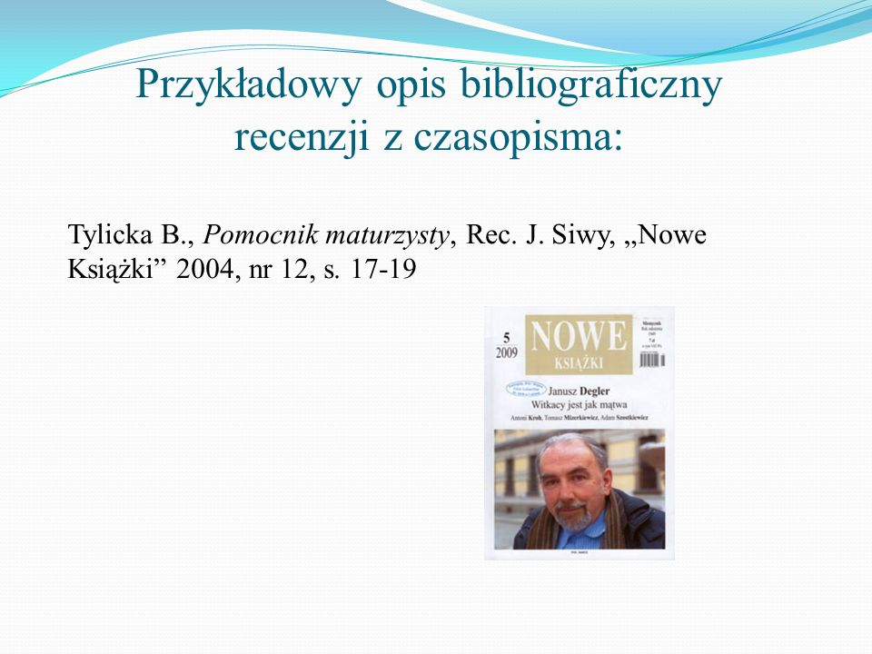 Przykładowy opis bibliograficzny recenzji z czasopisma: