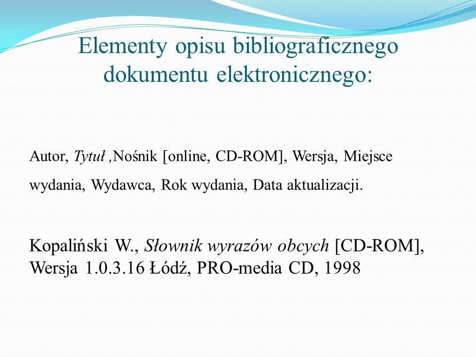 Elementy opisu bibliograficznego dokumentu elektronicznego: