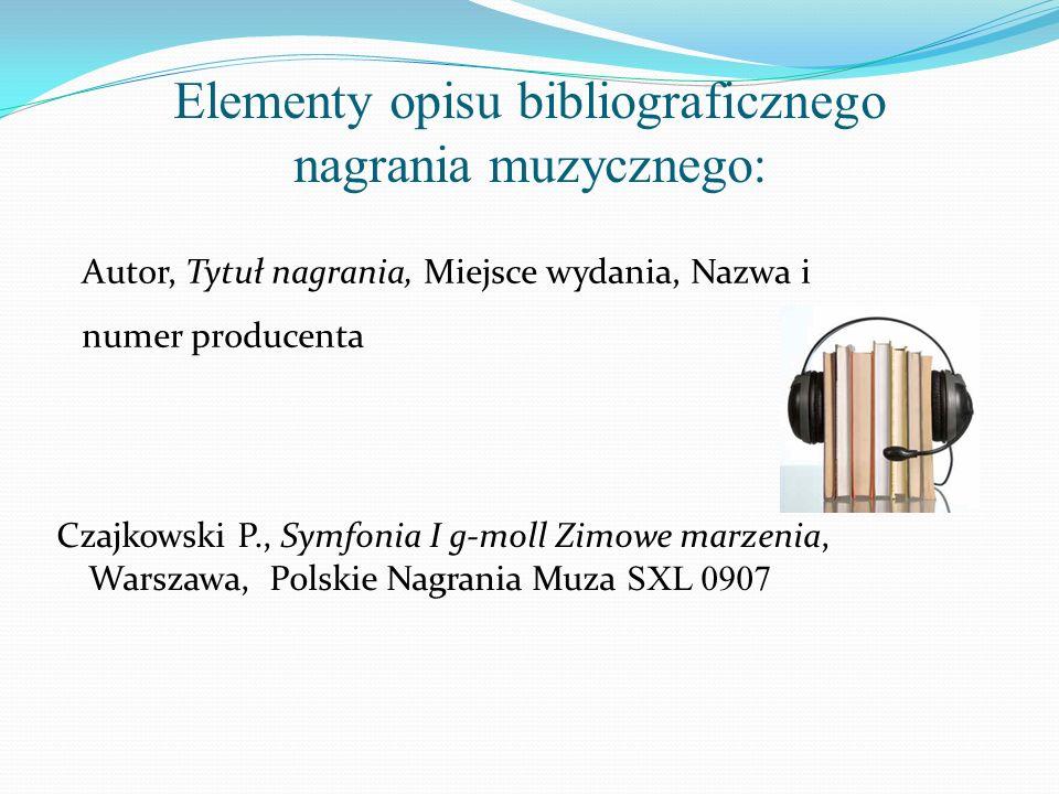 Elementy opisu bibliograficznego nagrania muzycznego: