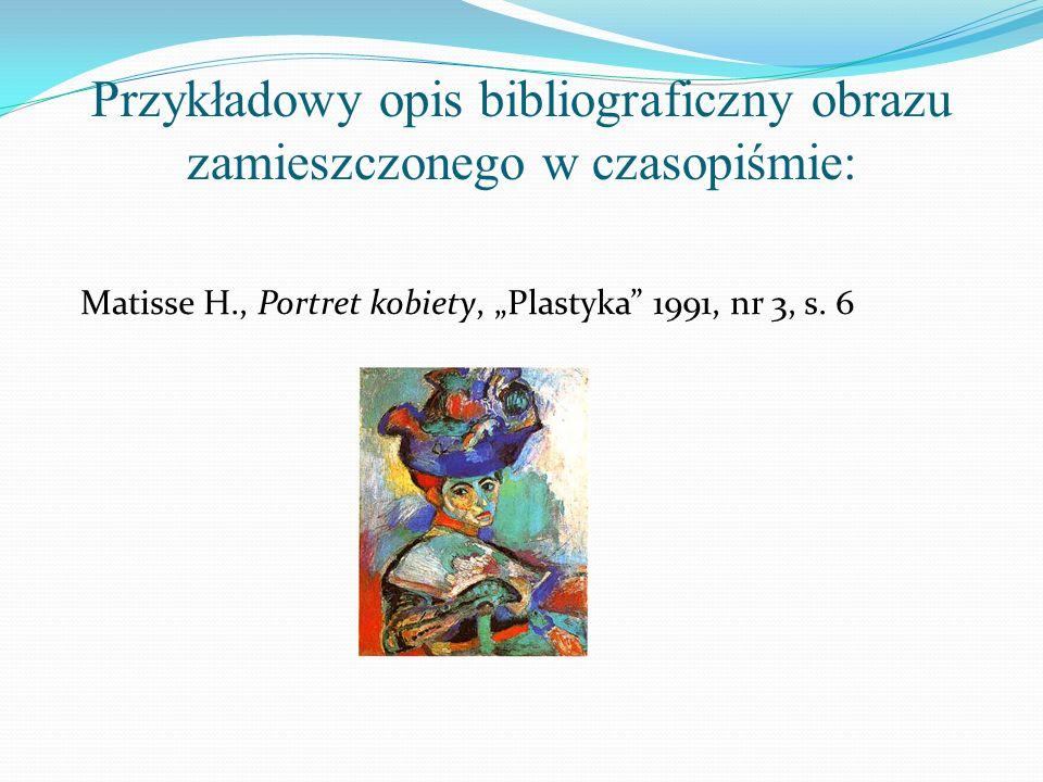 Przykładowy opis bibliograficzny obrazu zamieszczonego w czasopiśmie: