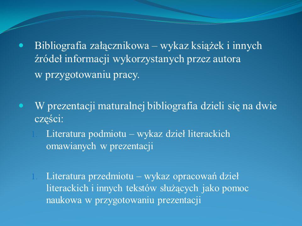 W prezentacji maturalnej bibliografia dzieli się na dwie części:
