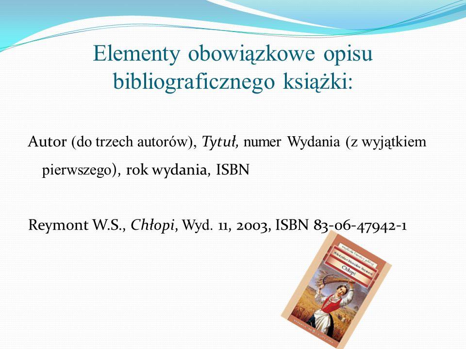 Elementy obowiązkowe opisu bibliograficznego książki: