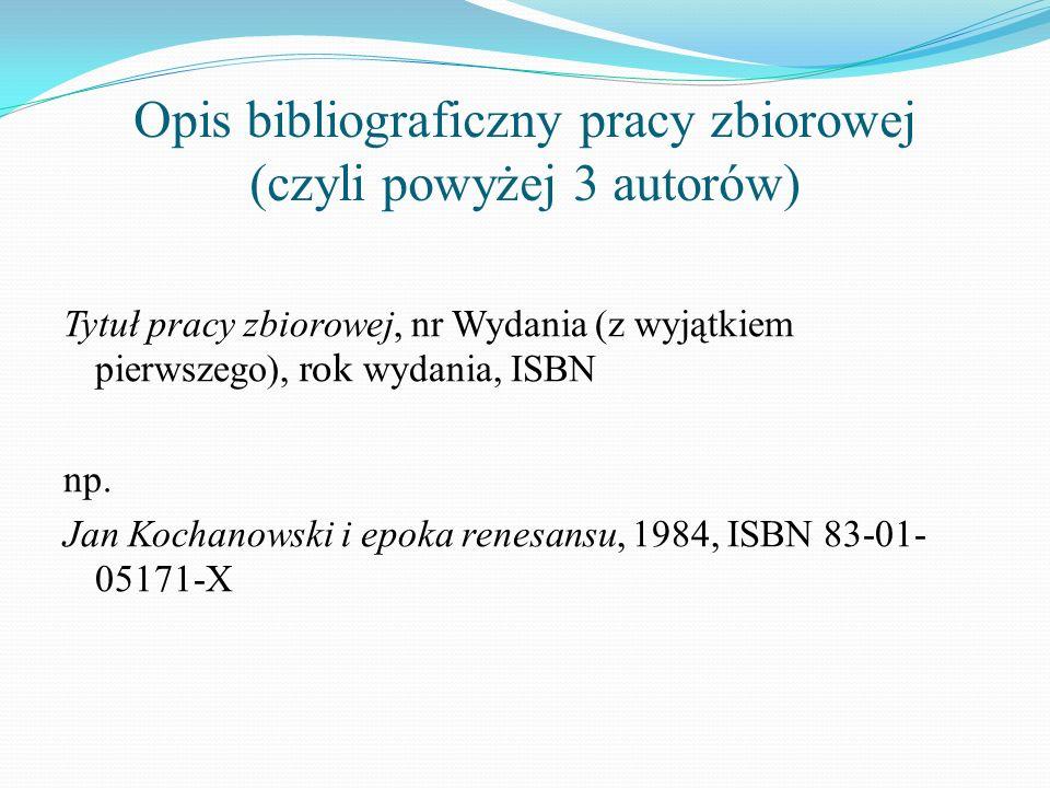 Opis bibliograficzny pracy zbiorowej (czyli powyżej 3 autorów)