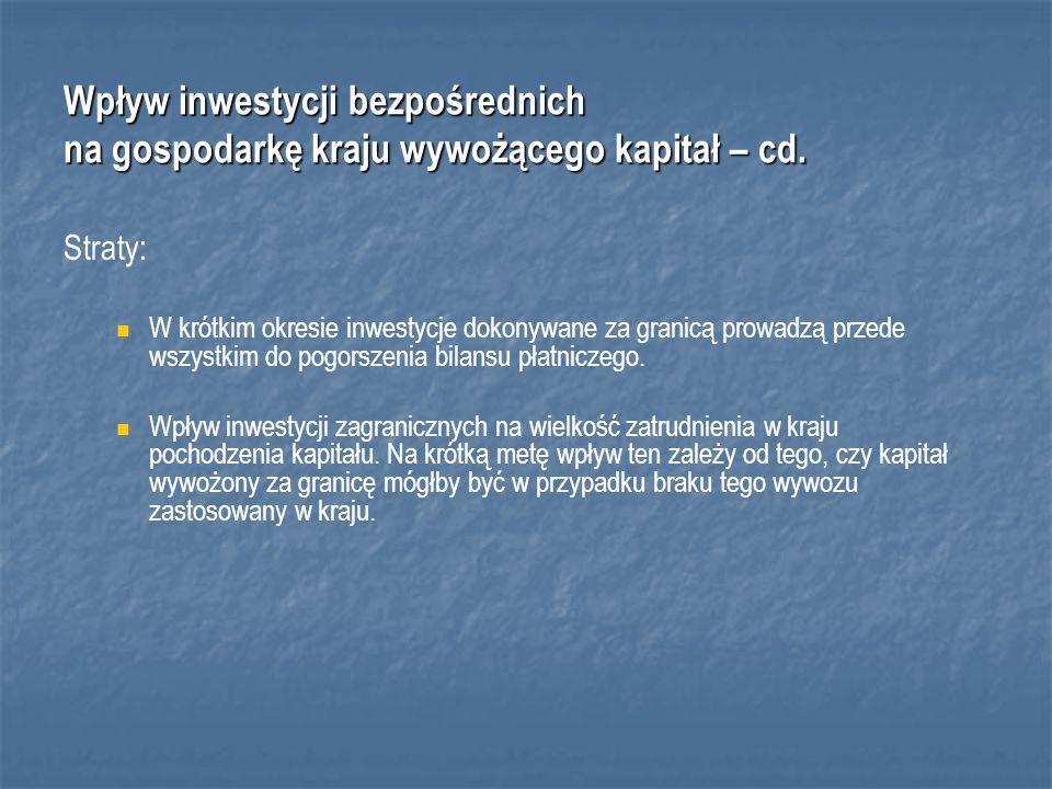 Wpływ inwestycji bezpośrednich na gospodarkę kraju wywożącego kapitał – cd.