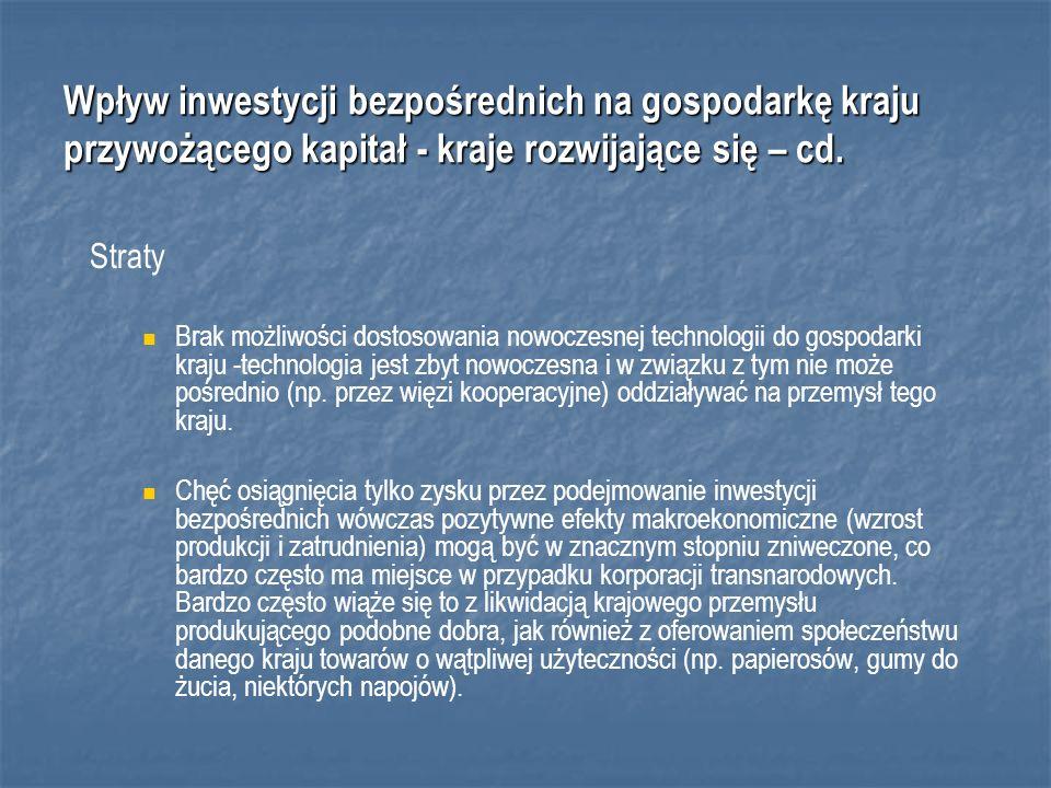 Wpływ inwestycji bezpośrednich na gospodarkę kraju przywożącego kapitał - kraje rozwijające się – cd.
