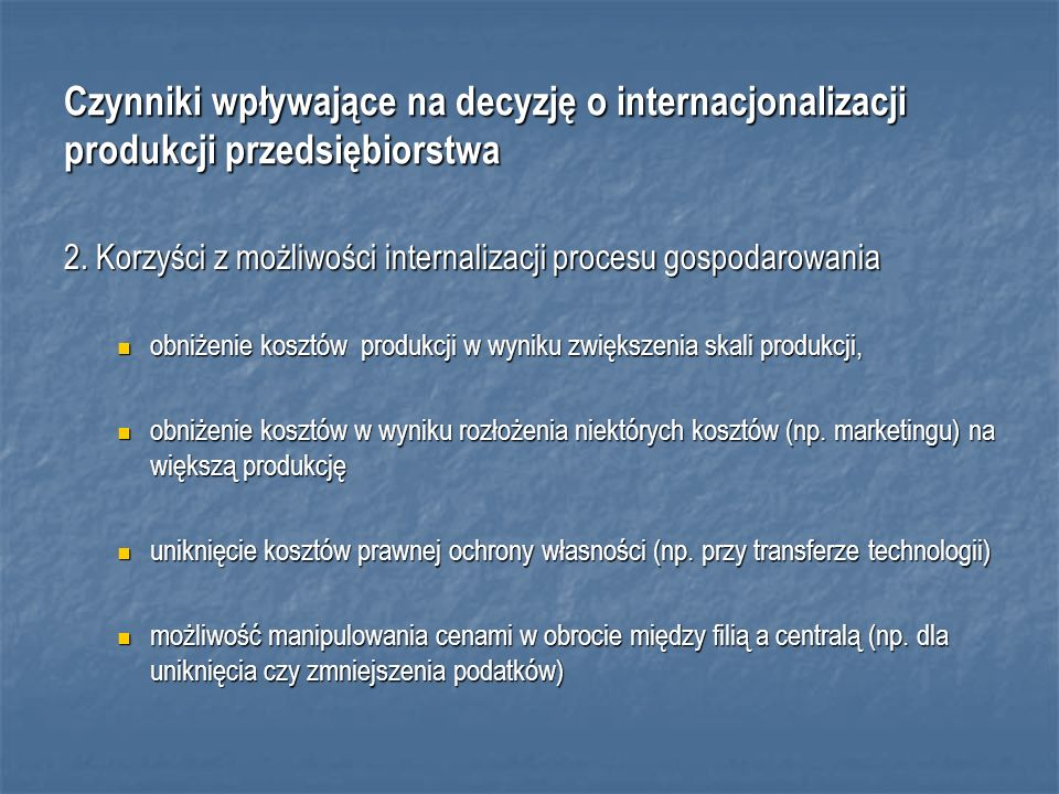 Czynniki wpływające na decyzję o internacjonalizacji produkcji przedsiębiorstwa