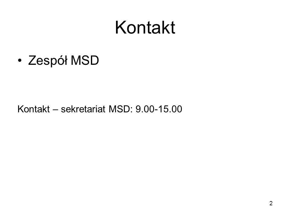 Kontakt Zespół MSD Kontakt – sekretariat MSD: 9.00-15.00