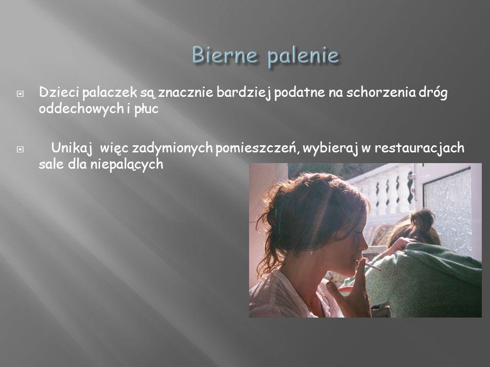 Bierne palenie Dzieci palaczek są znacznie bardziej podatne na schorzenia dróg oddechowych i płuc.