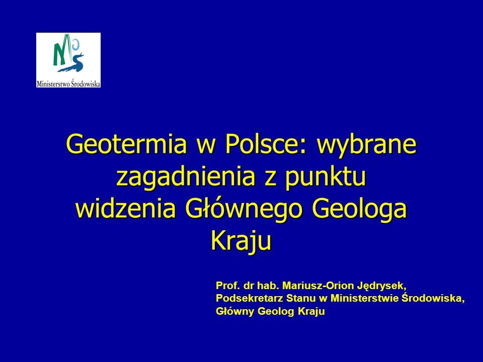 Geotermia w Polsce: wybrane zagadnienia z punktu widzenia Głównego Geologa Kraju