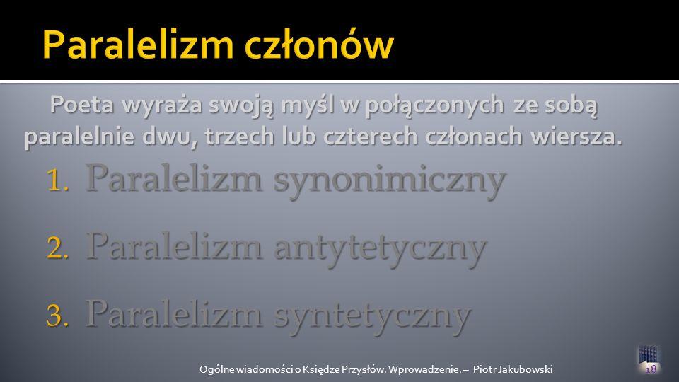 Paralelizm członów Paralelizm synonimiczny Paralelizm antytetyczny