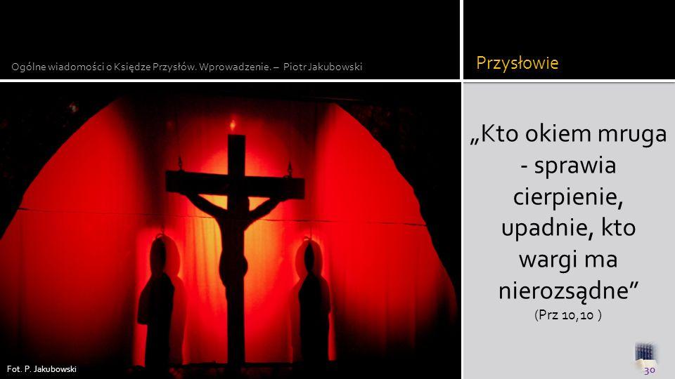 Przysłowie Ogólne wiadomości o Księdze Przysłów. Wprowadzenie. – Piotr Jakubowski.