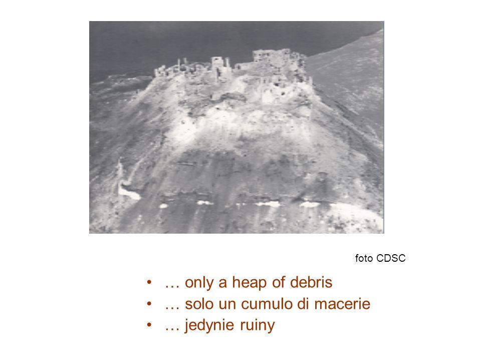 … solo un cumulo di macerie … jedynie ruiny