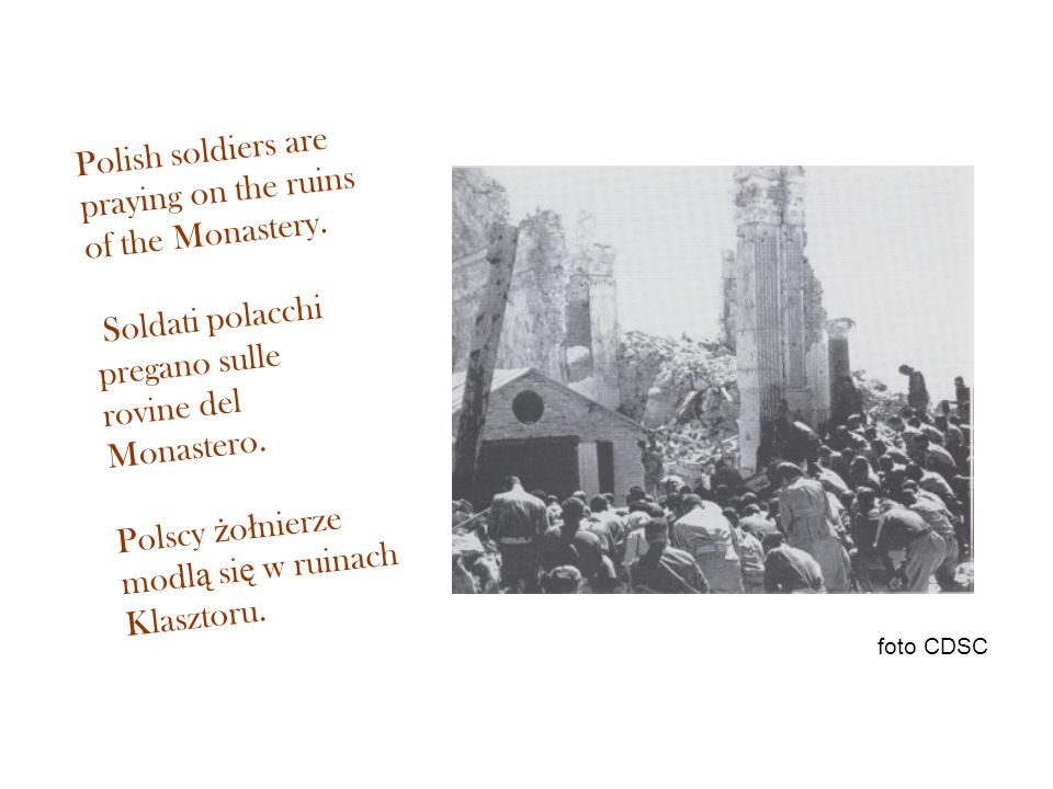 Polish soldiers are praying on the ruins of the Monastery.