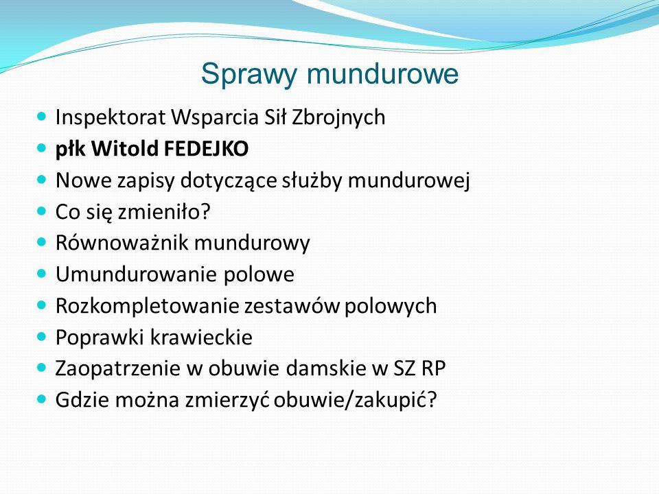 Sprawy mundurowe Inspektorat Wsparcia Sił Zbrojnych płk Witold FEDEJKO