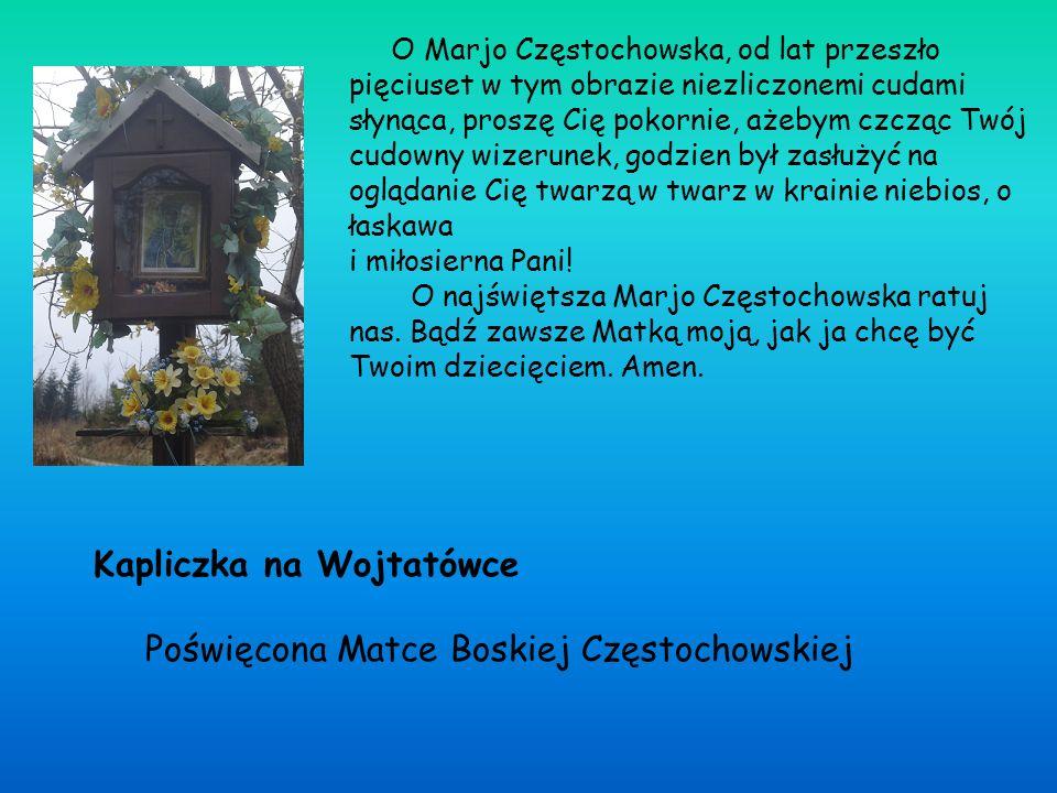 Kapliczka na Wojtatówce Poświęcona Matce Boskiej Częstochowskiej