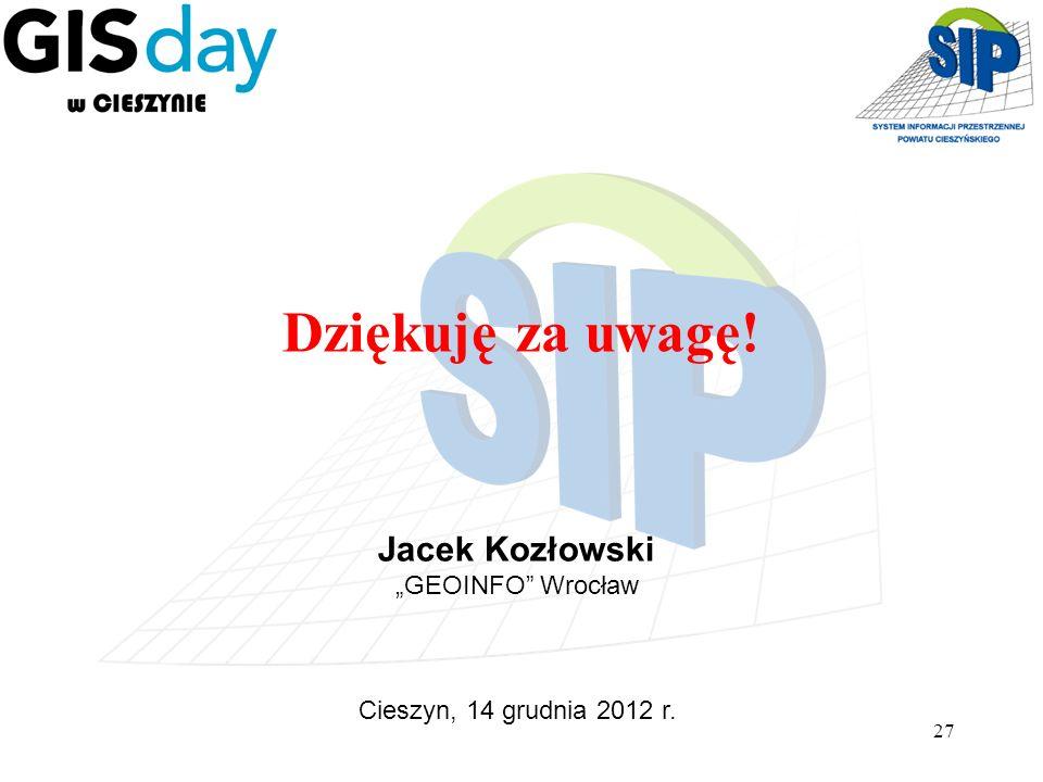 """Dziękuję za uwagę! Jacek Kozłowski """"GEOINFO Wrocław"""