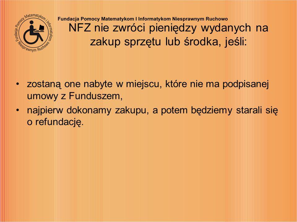 NFZ nie zwróci pieniędzy wydanych na zakup sprzętu lub środka, jeśli: