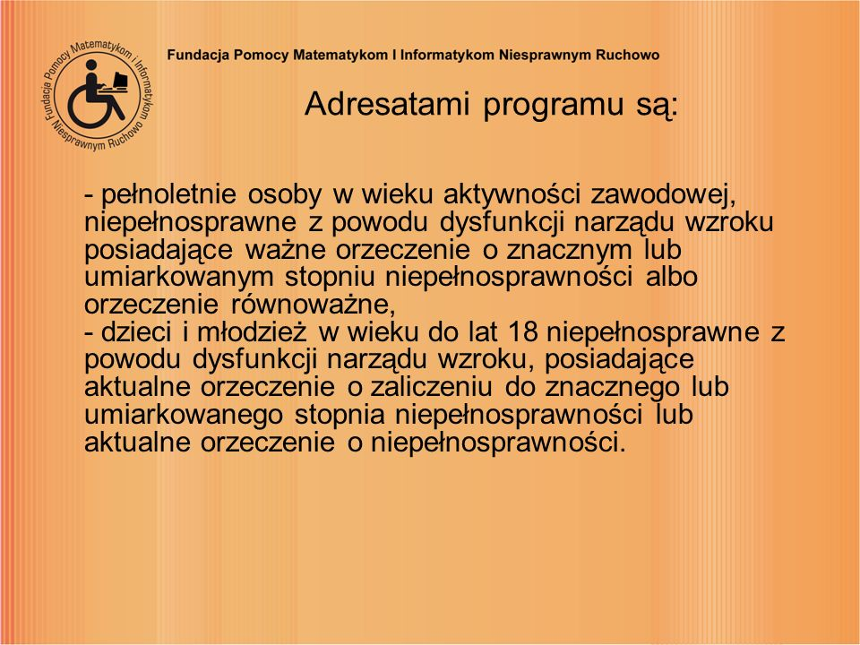 Adresatami programu są:
