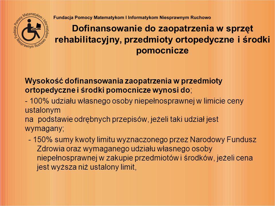Dofinansowanie do zaopatrzenia w sprzęt rehabilitacyjny, przedmioty ortopedyczne i środki pomocnicze