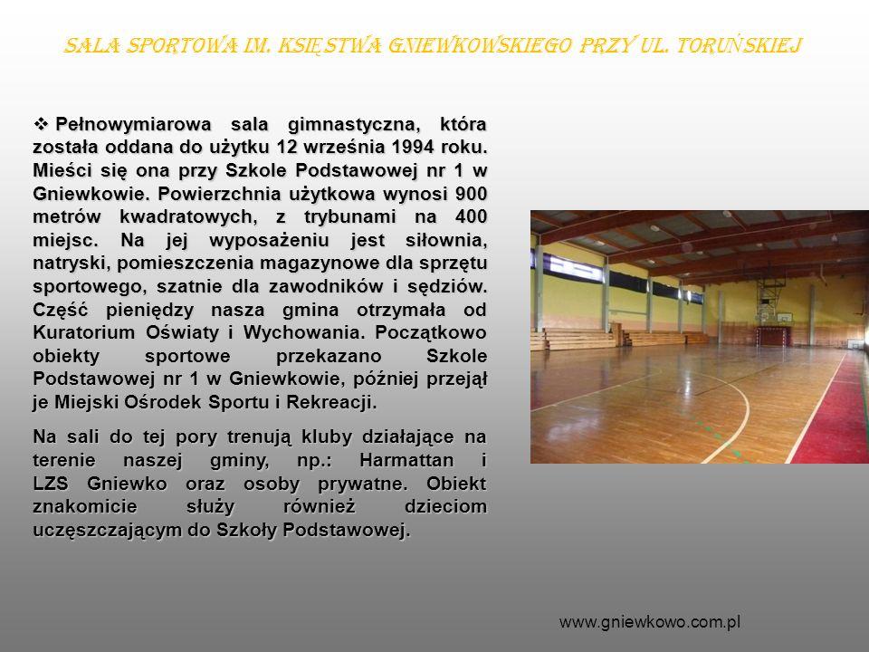 Sala sportowa im. KsiĘstwa Gniewkowskiego przy ul. ToruŃskiej