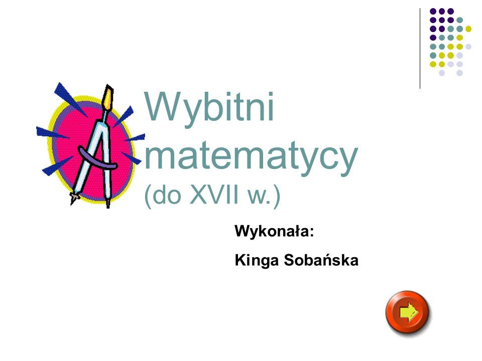 Wybitni matematycy (do XVII w.)