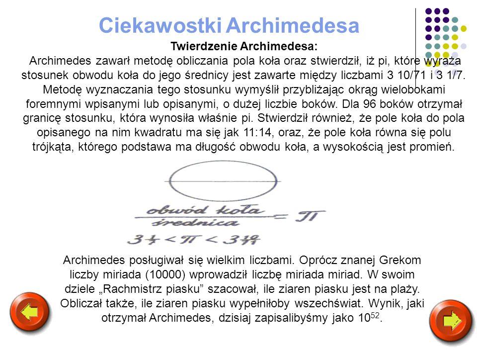 Ciekawostki Archimedesa Twierdzenie Archimedesa: