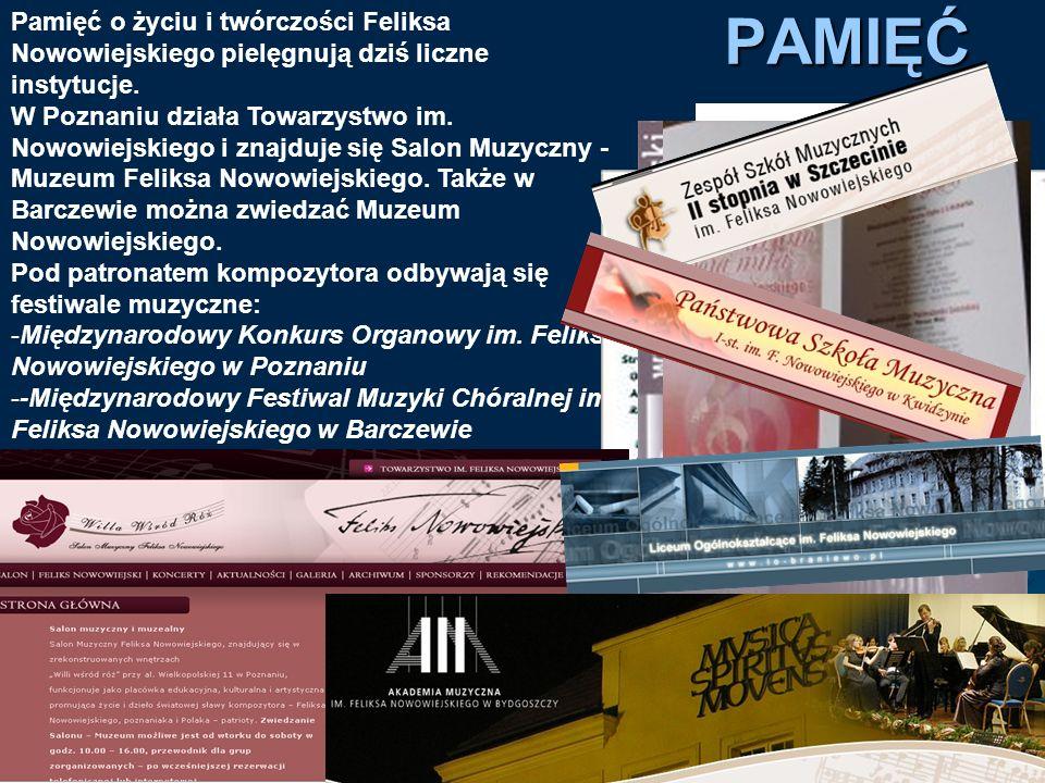 Pamięć o życiu i twórczości Feliksa Nowowiejskiego pielęgnują dziś liczne instytucje.