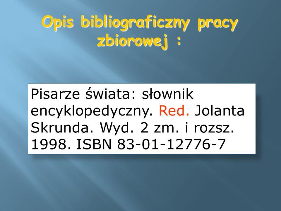 Opis bibliograficzny pracy zbiorowej :