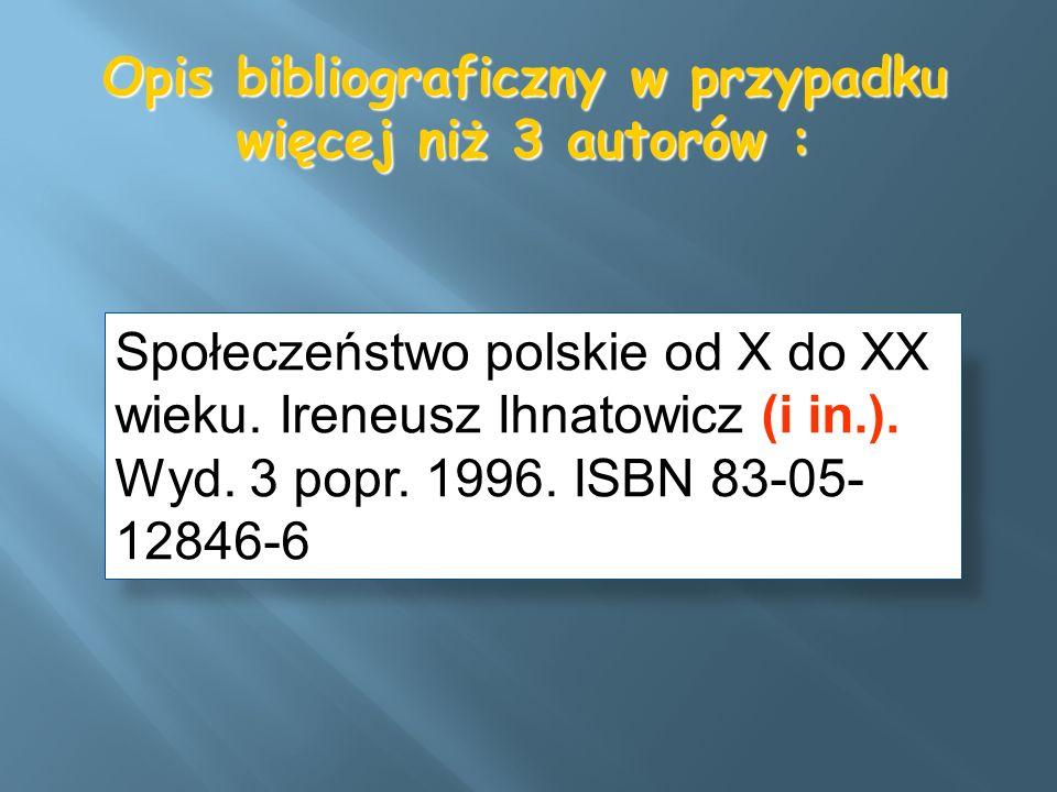 Opis bibliograficzny w przypadku więcej niż 3 autorów :
