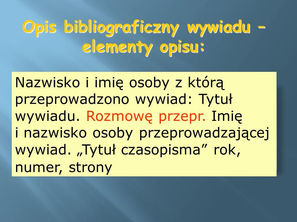 Opis bibliograficzny wywiadu – elementy opisu: