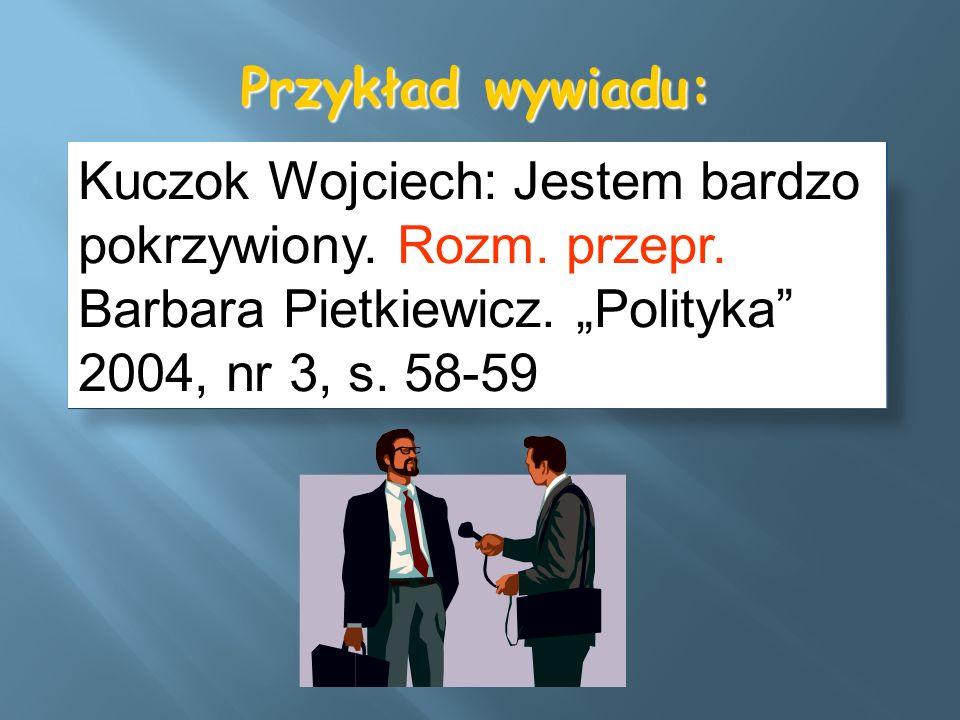 Przykład wywiadu: Kuczok Wojciech: Jestem bardzo pokrzywiony.