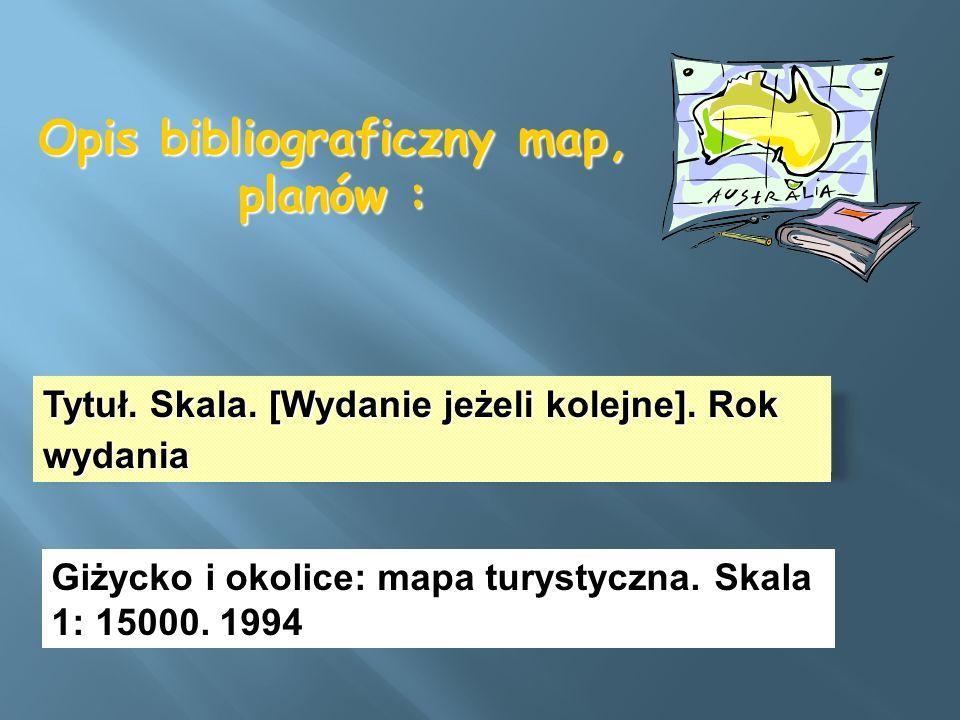 Opis bibliograficzny map, planów :