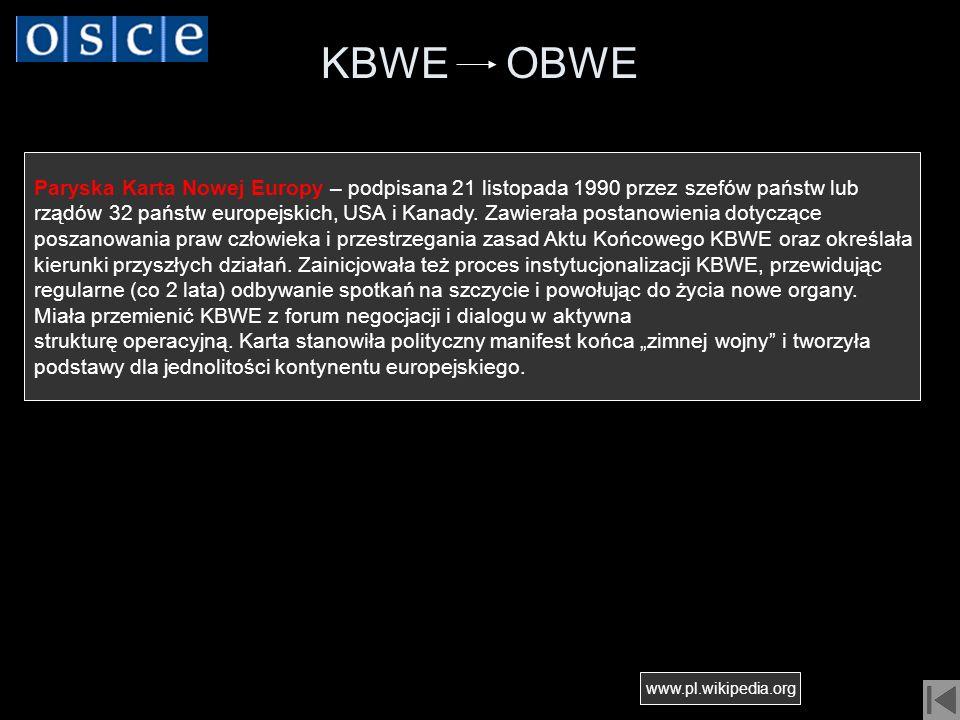 KBWE OBWE Paryska Karta Nowej Europy – podpisana 21 listopada 1990 przez szefów państw lub.