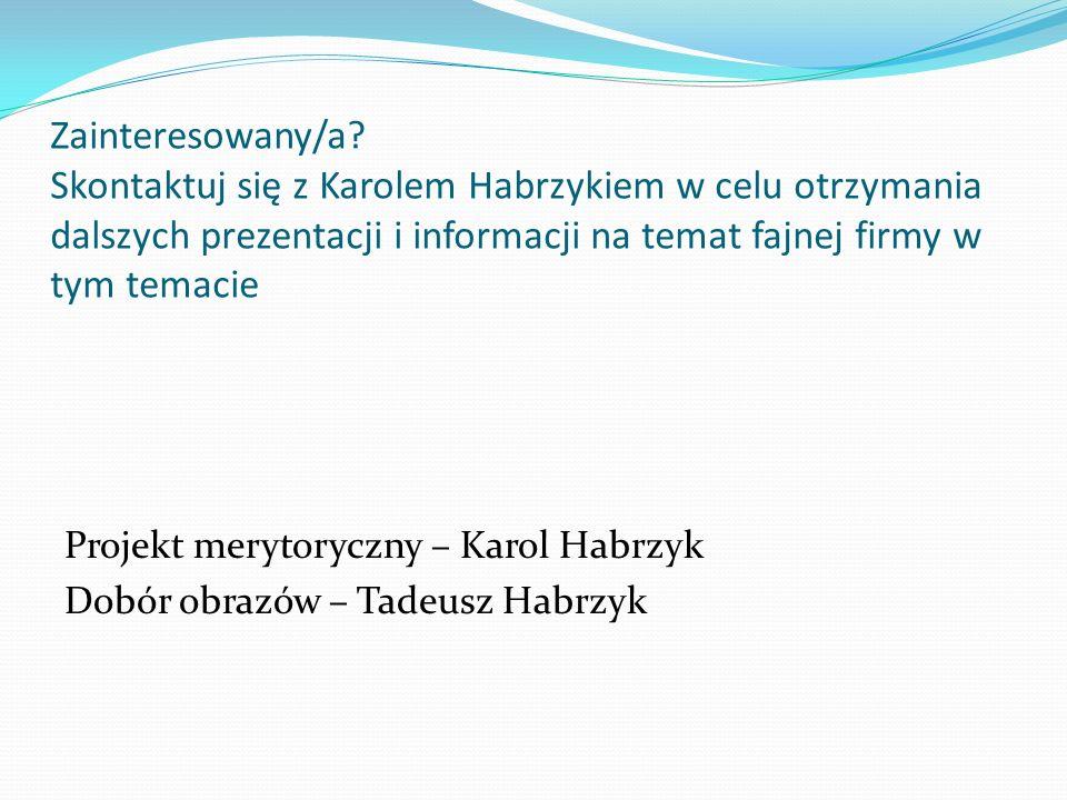 Zainteresowany/a Skontaktuj się z Karolem Habrzykiem w celu otrzymania dalszych prezentacji i informacji na temat fajnej firmy w tym temacie