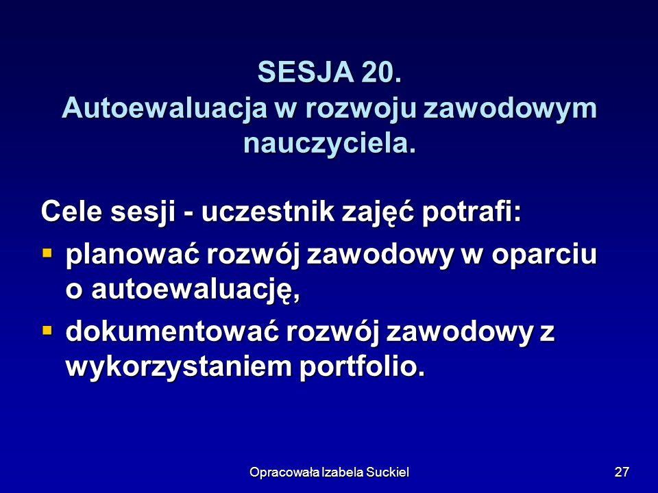 SESJA 20. Autoewaluacja w rozwoju zawodowym nauczyciela.