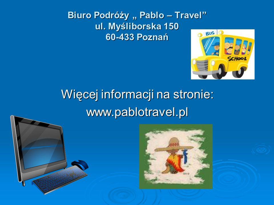 """Biuro Podróży """" Pablo – Travel ul. Myśliborska 150 60-433 Poznań"""