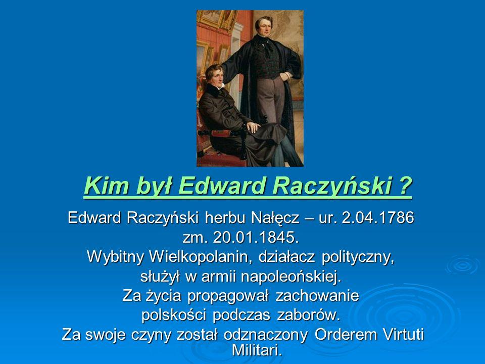 Kim był Edward Raczyński