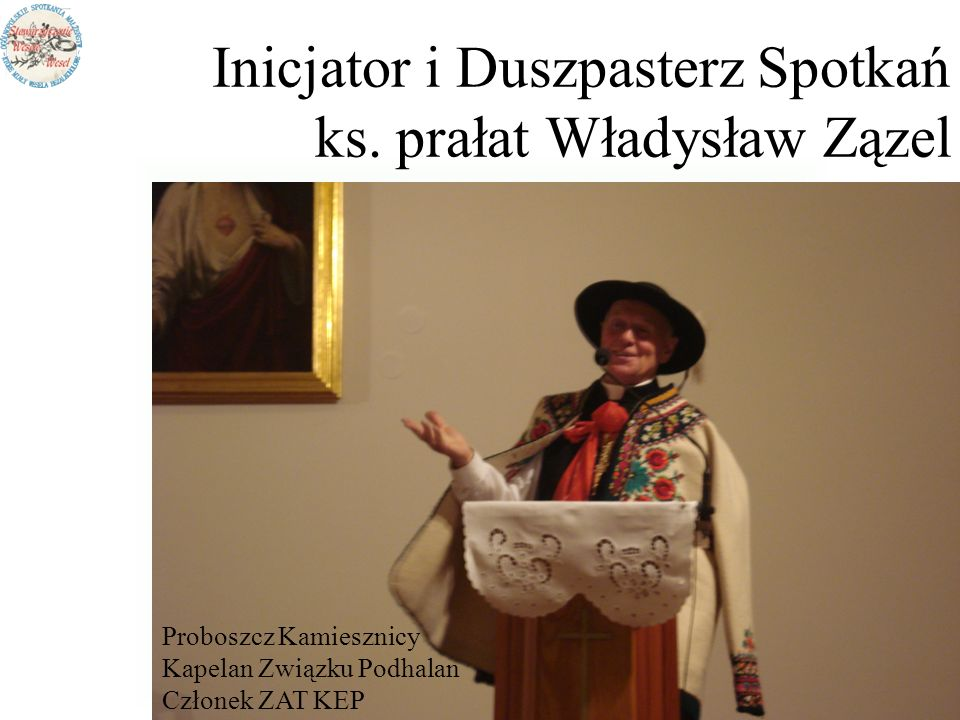 Inicjator i Duszpasterz Spotkań ks. prałat Władysław Zązel