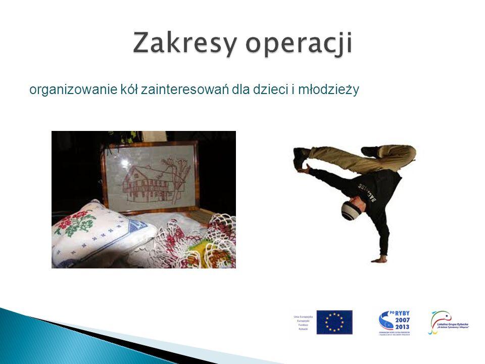 Zakresy operacji organizowanie kół zainteresowań dla dzieci i młodzieży