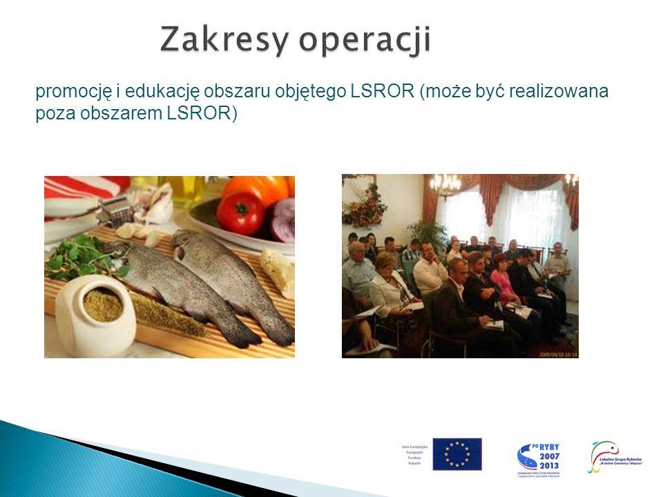Zakresy operacji promocję i edukację obszaru objętego LSROR (może być realizowana poza obszarem LSROR)