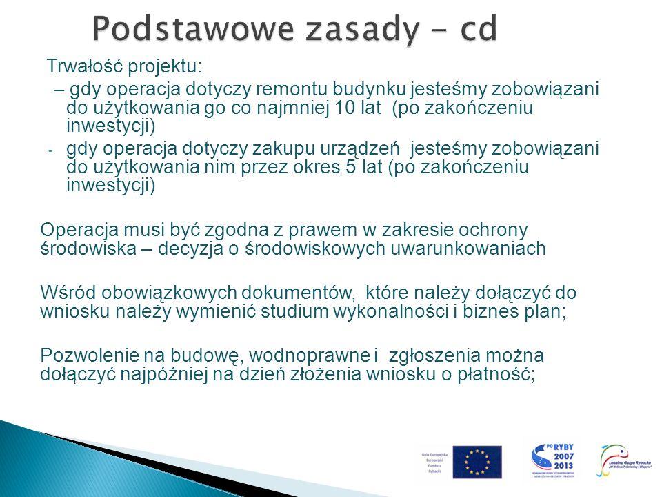Podstawowe zasady - cd Trwałość projektu: