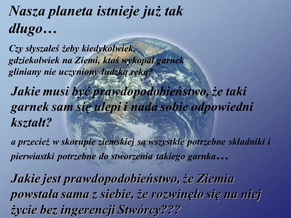 Nasza planeta istnieje już tak długo…