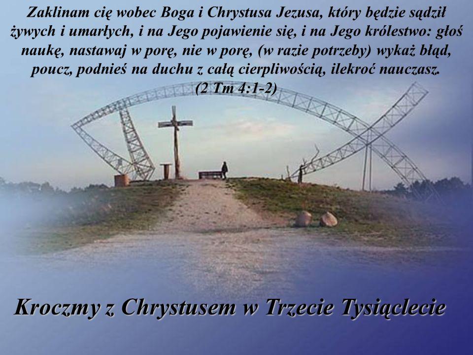 Kroczmy z Chrystusem w Trzecie Tysiąclecie