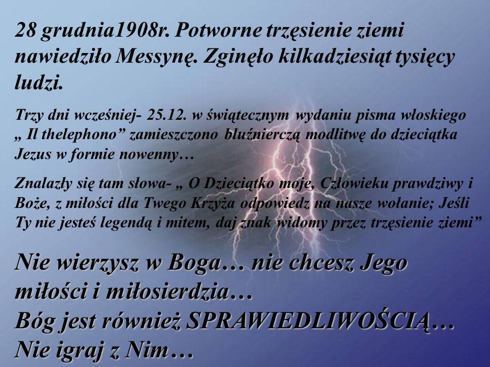 28 grudnia1908r. Potworne trzęsienie ziemi nawiedziło Messynę