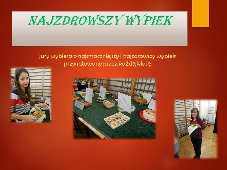 NAJZDROWSZY WYPIEK Jury wybierało najsmaczniejszy i najzdrowszy wypiek przygotowany przez każdą klasę.