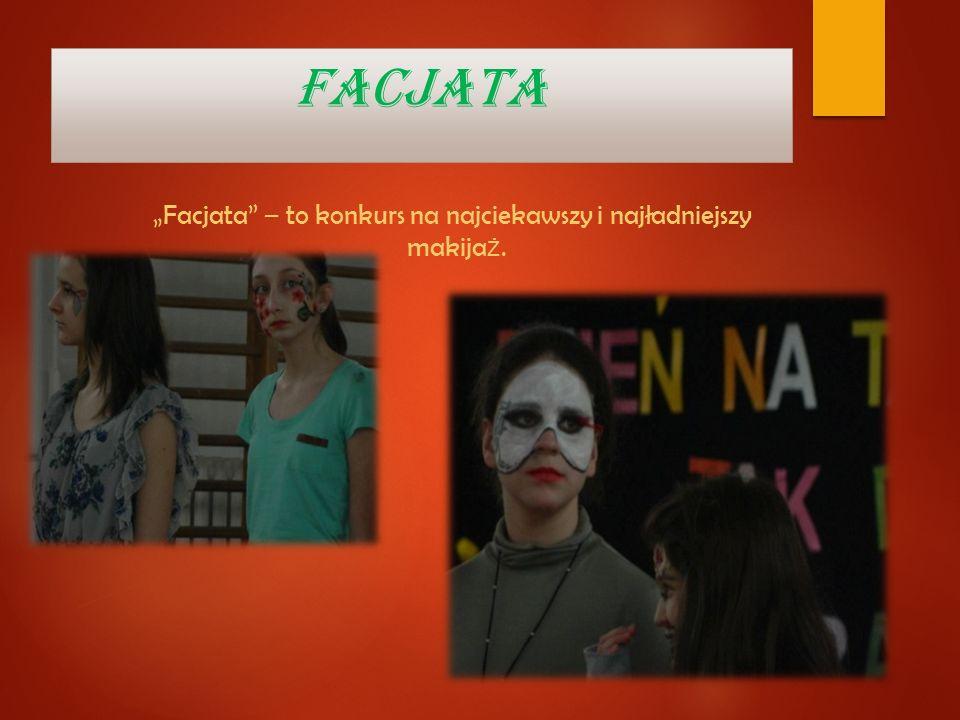 """""""Facjata – to konkurs na najciekawszy i najładniejszy makijaż."""