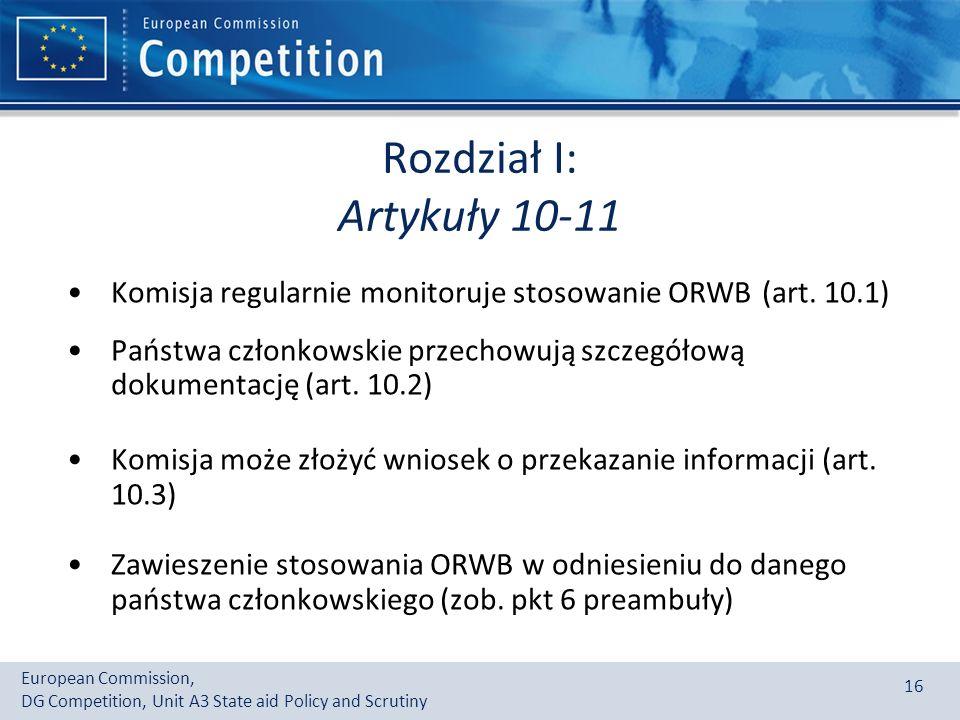 Rozdział I: Artykuły 10-11 Komisja regularnie monitoruje stosowanie ORWB (art. 10.1)
