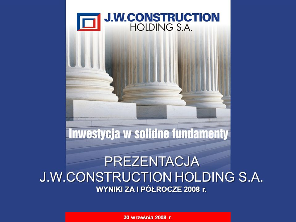 J.W.CONSTRUCTION HOLDING S.A.